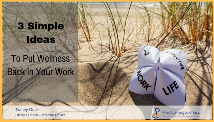 3 Simple Ideas to Put Wellness Back in Your Work